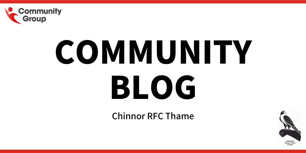 Community Blog – Chinnor RFC Thame: Stronger Together
