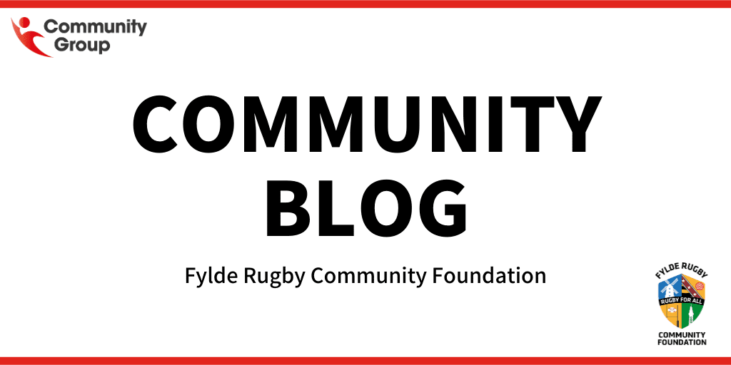 Community Blog – Fylde Rugby Community Foundation: Making Progress